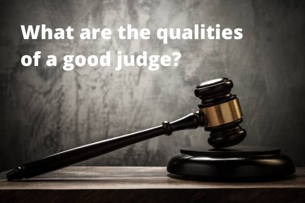 qualities of a good judge